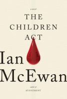 Cover image for The children act : a novel / Ian McEwan.