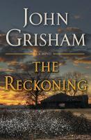 Cover image for The reckoning / John Grisham.