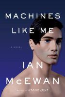 Cover image for Machines like me : and people like you / Ian McEwan.