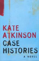 Cover image for Case histories : [a novel] / Kate Atkinson.