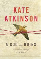Cover image for A God in ruins / Kate Atkinson.