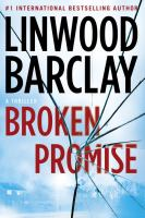 Cover image for Broken promise : a thriller / Linwood Barclay.