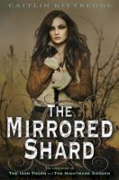 Cover image for The mirrored shard / Caitlin Kittredge.