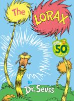 Cover image for The Lorax / by Dr. Seuss.