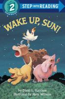 Cover image for Wake up, Sun! / by David L. Harrison ; illustrated by Hans Wilhelm.