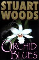 Cover image for Orchid blues / Stuart Woods.
