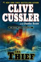 Cover image for The thief : an Isaac Bell adventure / Clive Cussler and Justin Scott.