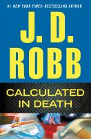 Cover image for Calculated in death / J.D. Robb.