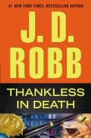 Cover image for Thankless in death / J. D. Robb.