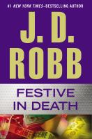 Cover image for Festive in death / J. D. Robb.