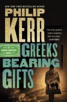 Cover image for Greeks bearing gifts / Philip Kerr.