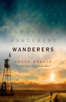 Cover image for Wanderers : a novel / Chuck Wendig.