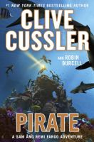 Cover image for Pirate : a Sam and Remi Fargo adventure / Clive Cussler and Robin Burcell.