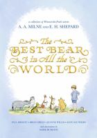 Cover image for The best bear in all the world : in which we join Winnie-the-Pooh for a year of adventures in the Hundred Acre Wood / by Paul Bright, Brian Sibley, Jeanne Willis and Kate Saunders ; with decorations by Mark Burgess in the style of E.H. Shepard.