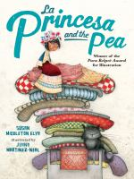 Cover image for La princesa and the pea / Susan Middleton Elya ; illustrated by Juana Martinez-Neal.