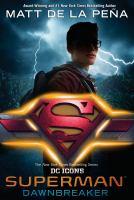 Cover image for Superman : dawnbreaker / Matt de la Peña.