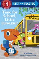 Cover image for Time for school, Little Dinosaur / by Gail Herman ; illustrated by Michael Fleming.