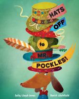 Cover image for Hats off to Mr. Pockles! / written by Sally Lloyd-Jones ; illustrated by David Litchfield.
