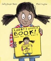 Cover image for Look! I wrote a book! (And you can too!) / by Sally Lloyd-Jones ; illustrated by Neal Layton.