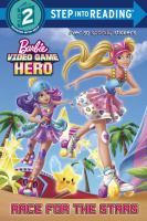Cover image for Barbie video game hero. Race for the stars / adapted by Jennifer Liberts ; illustrated by Elisabetta Melaranci, Patrizia Zangrilli, and Ann Beliashova.