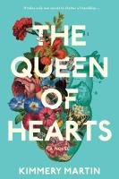 Cover image for The queen of hearts : a novel / Kimmery Martin.