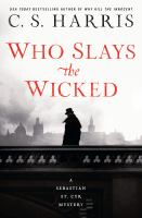 Cover image for Who slays the wicked : a Sebastian St. Cyr mystery / C. S. Harris.