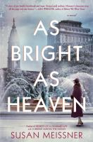 Cover image for As bright as heaven / Susan Meissner.