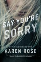 Cover image for Say you're sorry / Karen Rose.