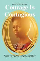 Cover image for Courage is contagious : and other reasons to be grateful for Michelle Obama / edited by Nicholas Haramis ; illustrations by Joana Avillez ; foreword by Lena Dunham and Jenni Konner ; introduction by Nick Haramis.
