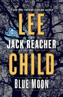 Cover image for Blue Moon A Jack Reacher Novel.