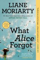 Cover image for What Alice forgot / Liane Moriarty.
