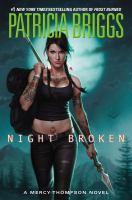 Cover image for Night broken / Patricia Briggs.