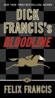 Cover image for Dick Francis's bloodline / Felix Francis.