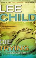 Cover image for Die trying / Lee Child.