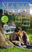 Cover image for I want to hold your hand / Marie Force.