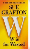 Cover image for W is for wasted / Sue Grafton.