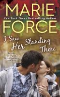 Cover image for I saw her standing there / Marie Force.