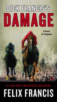 Cover image for Dick Francis's Damage / Felix Francis.