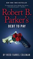 Cover image for Robert B. Parker's Debt to pay : a Jesse Stone novel / Reed Farrel Coleman.