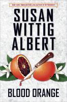 Cover image for Blood orange / Susan Wittig Albert.