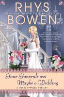 Cover image for Four funerals and maybe a wedding / Rhys Bowen.