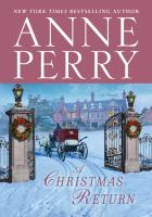 Cover image for A Christmas return : a novel / Anne Perry.