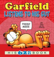 Cover image for Garfield listens to his gut : his 62nd book / by Jim Davis.