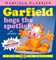 Cover image for Garfield hogs the spotlight : his 36th book / by Jim Davis.