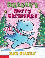 Cover image for Dragon's merry Christmas / Dav Pilkey.