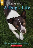 Cover image for A dog's life : [the autobiography of a stray] / by Ann M. Martin.