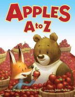 Cover image for Apples A to Z / words by Margaret McNamara ; pictures by Jake Parker.