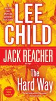 Cover image for The hard way : a Jack Reacher novel / Lee Child.