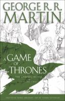 Cover image for A game of thrones. Vol. 1, The graphic novel / George R.R. Martin ; adapted by Daniel Abraham ; art by Tommy Patterson ; colors by Ivan Nunes ; lettering by Marshall Dillon.