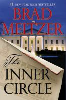 Cover image for The inner circle / Brad Meltzer.